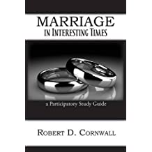 Marriage in Interesting Times: A Participatory Study Guide