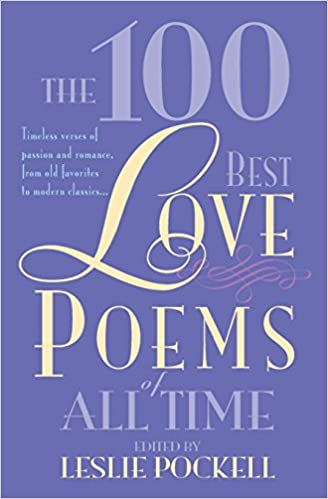 amazon the 100 best love poems of all time leslie pockell love