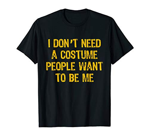 Lazy Person Halloween Costume (I Don't Need Costume People Want Be Me Halloween Lazy Easy)