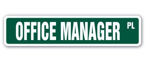 OFFICE MANAGER Street Sign management communication organizational boss   Indoor/Outdoor   30