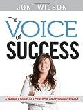 The Voice of Success, Joni Wilson, 0814412807