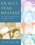 Dr Wus Head Massage: Anti-Aging and Holistic Healing Therapy