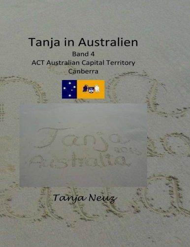 Tanja in Australien: Canberra, ACT (Mein Abenteuer Australien) (Volume 4) (German Edition) pdf epub