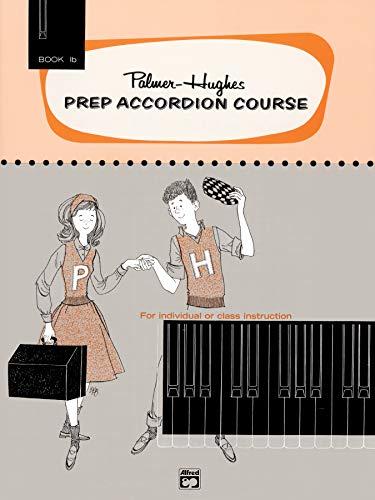 (Palmer-Hughes Prep Accordion Course, Bk 1B: For Individual or Class Instruction (Palmer-Hughes Accordion Course))