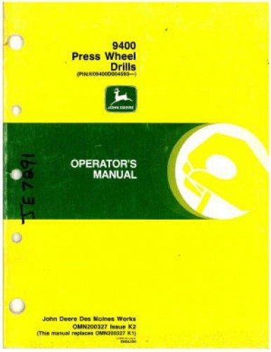 OMN200327 Used John Deere 9400 Press Wheel Drills Operators Manual ()