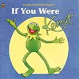 If You Were Kermit, Bonnie Worth, 0307128148
