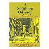 A Southern Odyssey : Travelers in the Antebellum North, , 0807103519