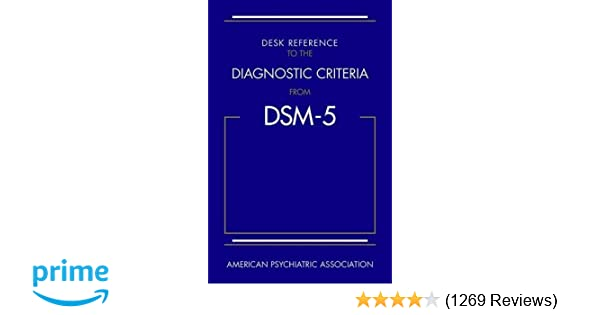Desk Reference To The Diagnostic Criteria From DSM 5 TM