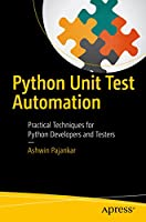 Python Unit Test Automation: Practical Techniques for Python Developers and Testers Front Cover