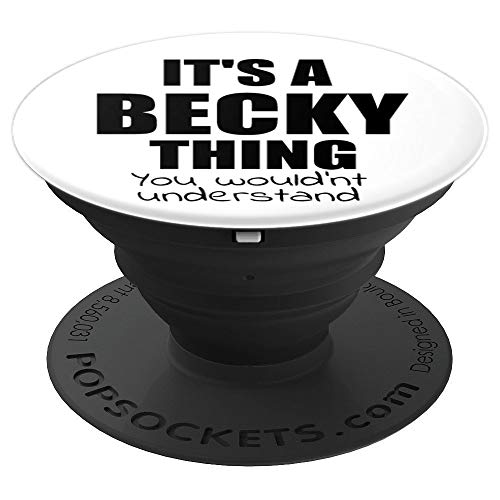 It's a BECKY Thing You Wouldn't Understand - PopSockets Grip and Stand for Phones and Tablets