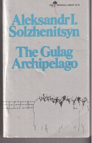 The Gulag Archipelago 1918-1956: An Experiment in Literary Investigation, Parts I-II