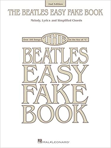 The Beatles Easy Fake Book: Beatles: 9781495065927: Amazon.com: Books