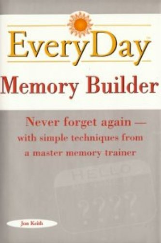 Download Everyday Memory Builder: Never forget again-with simple techniques from a master memory trainer PDF