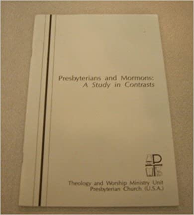 Presbyterians and Mormons: a Study in Contrasts