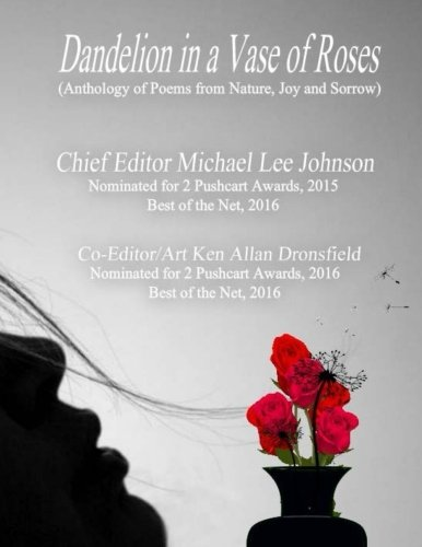 Dandelion In A Vase of Roses: A Poetry Anthology Of Diverse Poets and Countries
