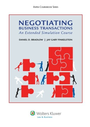 Negotiating Business Transactions: An Extended Simulation Course (Aspen Courseboook)