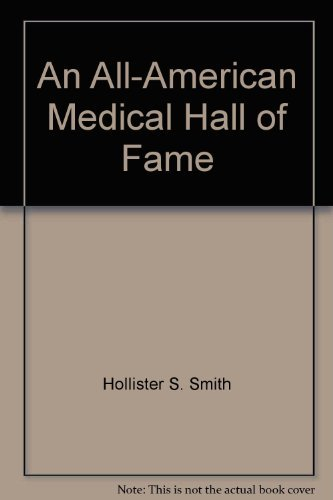 An All-American Medical Hall of Fame by Hollister S Smith (1994-08-02)