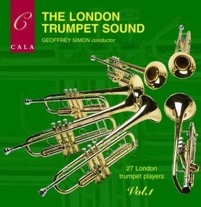 The London Trumpet Sound, Volume 1 by Cala