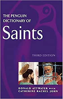 The Penguin Dictionary of Saints (Penguin Reference)