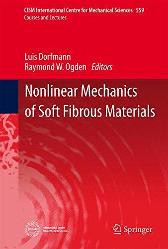 Nonlinear Mechanics of Soft Fibrous Materials (CISM International Centre for Mechanical Sciences)