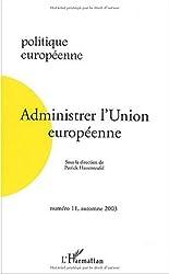 Politique européenne, N° 11 Automne 2003 : Administrer l'Union européenne