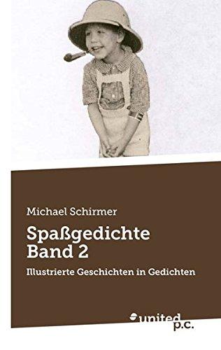 Spaßgedichte Band 2 Illustrierte Geschichten in Gedichten  [Schirmer, Michael] (Tapa Blanda)