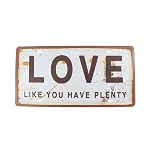 6x12 Inches Vintage Feel Home,bathroom,shop and Bar Wall Decor Souvenir Metal Tin Sign Poster Plaque (LOVE LIKE YOU HAVE PLENTY)