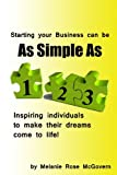 Starting Your Business Can Be As Simple As 1... 2... 3..., Melanie Rose McGovern, 1492860743
