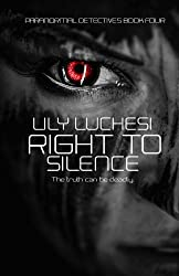 Right to Silence (Paranormal Detective Series) (Volume 4)