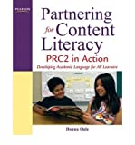 Partnering for Content Literacy: PRC2 in Action. Developing Academic Language for All Learners (Paperback) - Common