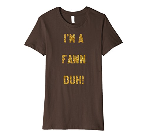 Womens Im a Fawn Duh Shirt Costume, Funny Easy Halloween Shirts Large (Diy Fawn Halloween Costume)