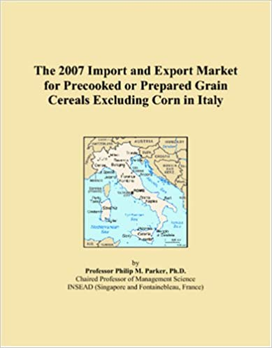 Kirjat ruotsiksi The 2007 Import and Export Market for Precooked or Prepared Grain Cereals Excluding Corn in Italy PDB
