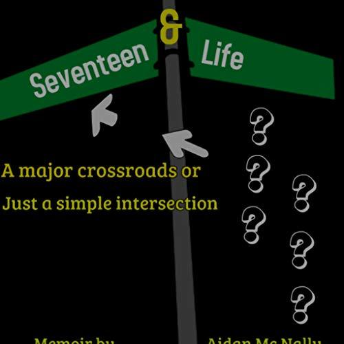17 & Life: Corner or Crossroads ?