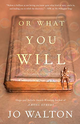 Or What You Will by [Walton, Jo]