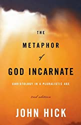 The Metaphor of God Incarnate, Second Edition: Christology in a Pluralistic Age