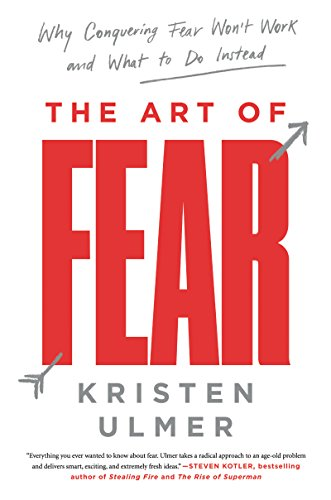 The art of fear why conquering fear wont work and what to do the art of fear why conquering fear wont work and what to do fandeluxe Gallery