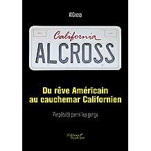 Du rêve Américain au cauchemar Californien : Perpétuité parmi les gangs (BAU.BAUDELAIRE) (French Edition)