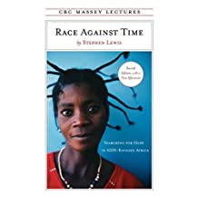 Race Against Time: Searching for Hope in AIDS-Ravaged Africa (CBC Massey Lectures)