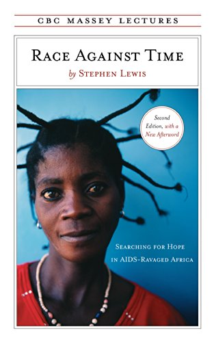 Race Against Time: Searching for Hope in AIDS-Ravaged Africa (CBC Massey Lecture)