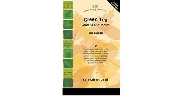 Green Tea 2nd Edition Matcha And More Kate Gilbert Udall 9781580542159 Amazon Books