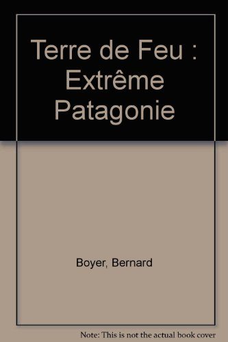 Terre de Feu : Extrême Patagonie