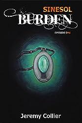 Burden: Episode One (Sinesol Universe)