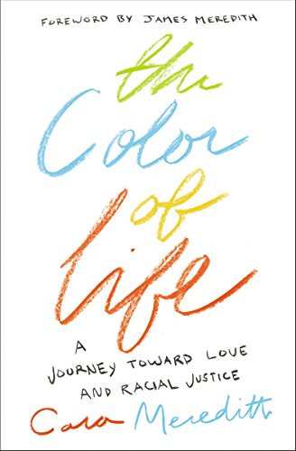 The Color of Life: A Journey toward Love and Racial Justice (Black Lives Matter New Civil Rights Movement)