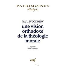 UNE VISION ORTHODOXE DE LA THÉOLOGIE MORALE