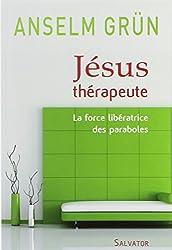 Jésus thérapeute : La force libératrice des paraboles