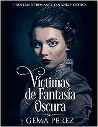 Víctimas de Fantasía Oscura: 3 Novelas de Romance