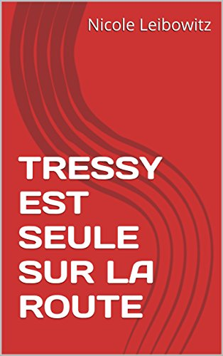TRESSY EST SEULE SUR LA ROUTE (French Edition)