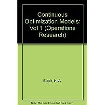 Continuous Optimization Models: Vol 1 by H. A. Eiselt (1987-06-01)