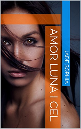 Amazon.com: amor luna i cel (Catalan Edition) eBook: Jade ...