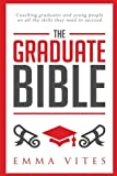 The Graduate Bible: A coaching guide for students and graduates on how to stand out in today's competitive job market